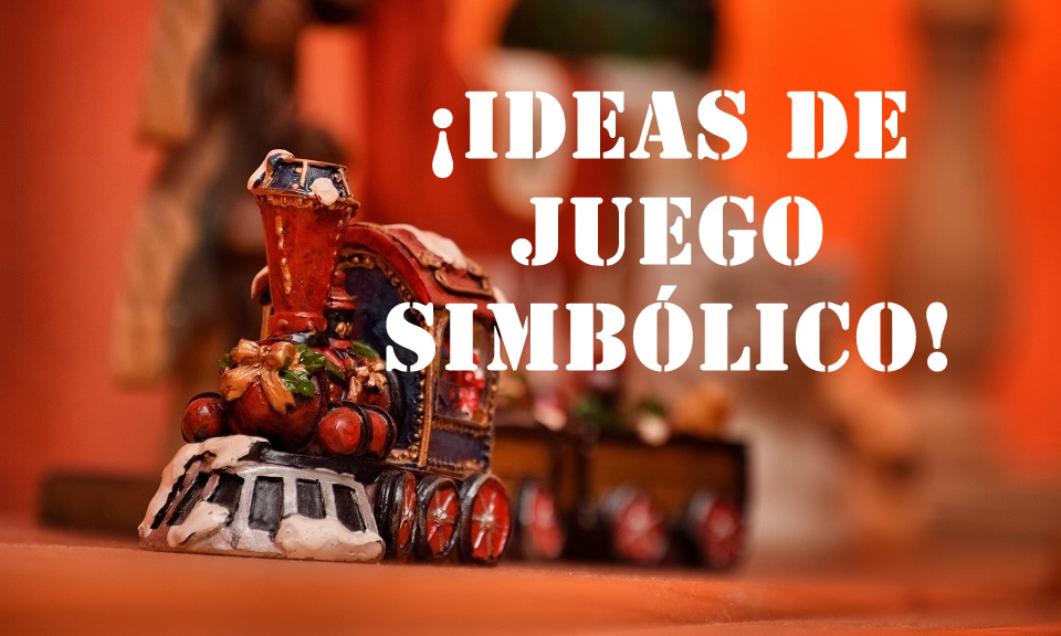 ¡Ideas de juego simbólico!