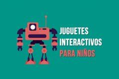Juguetes interactivos para niños: sus ventajas